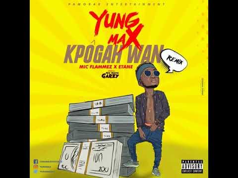 Yung Max ft Etane & Mic Flammez   Kpogawan Remix.