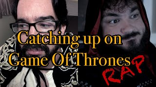 I'm catchin up on Game Of Thrones (ft. Andrew Perez)