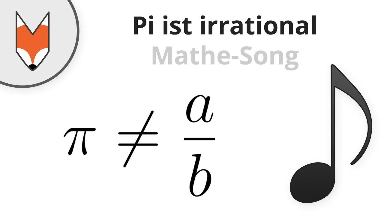 pi ist irrational mathe song - Irrationale Zahlen Beispiele