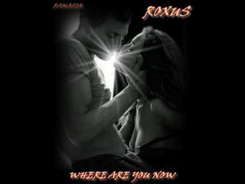 ROXUS ♠ WHERE ARE YOU NOW ♠ HQ