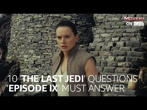 10 'The Last Jedi' Questions 'Episode IX' Must Answer | MovieWeb On IMDb