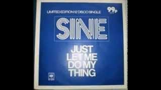 "Sine  -  Just Let Me Do My Thing ( Extended 12""  )"