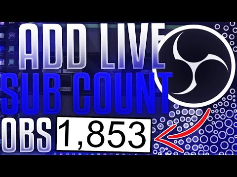 How to Add SUBSCRIBER COUNT to LIVE STREAM *OBS Studio* [Twitch/YouTube 2019]