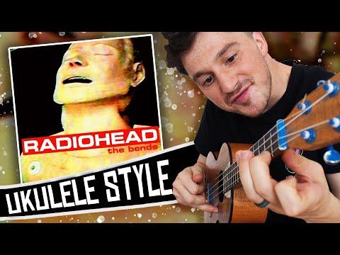 Radiohead Ukulele Style - The Bends ( Full Album Cover )
