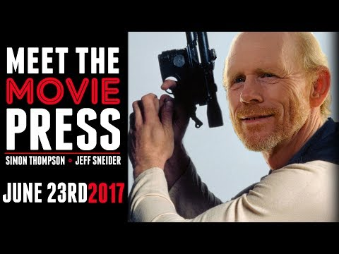 Ron Howard To Direct Han Solo Film & More - Meet the Movie Press for June 23rd, 2017