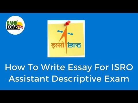 ISRO Assistant : Essay Writing Tips For Descriptive Exam