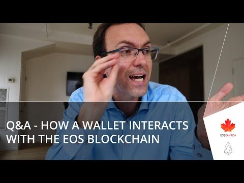 Q&A - How a Wallet Interacts With the EOS Blockchain