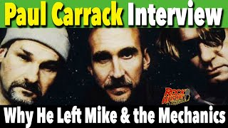Interview - Why Paul Carrack left Mike and the Mechanics