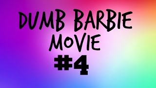 Dumb Barbie Movie #4