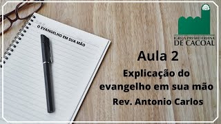 Explicação do evangelho em sua mão - Rev. Antonio Carlos