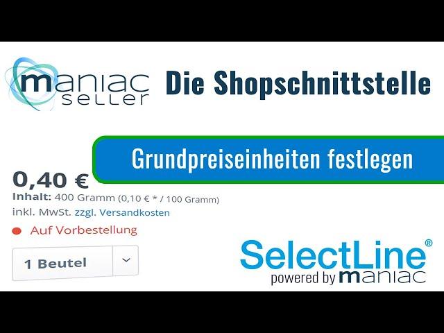 Shopware Grundpreise direkt aus der SelectLine steuern