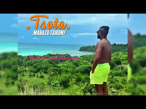 TSOTA - Mahazo tsirony [LYRICS VIDEO]  (Official audio 2019)