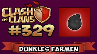 CLASH OF CLANS #329 ★ MAL WIEDER DUNKLES FARMEN ★ Let's Play COC ★ | German Deutsch HD |
