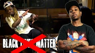 Lil Wayne is NOT Down With #BlackLivesMatter
