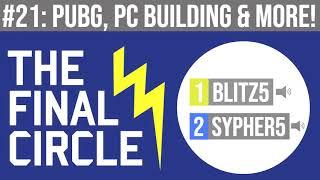 The Final Circle #21 - PUBG, PC Building, Tesla & More! thumbnail