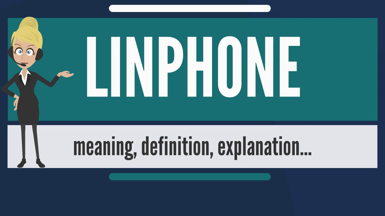 What is LINPHONE? what does LINPHONE mean? LINPHONE meaning, definition &  explanation