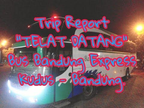 Super Cepat! Trip Report Bus Parahiyangan, Bandung Express Kudus - Bandung.