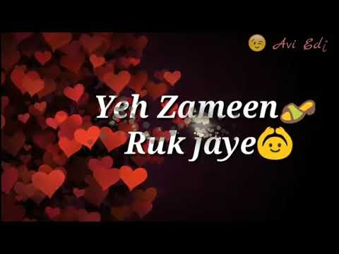 Yeh Zameen👡 Ruk Jaye🚫🚶|| Share With Your Love || & || Keep Support 😉 Avi Edits. ||