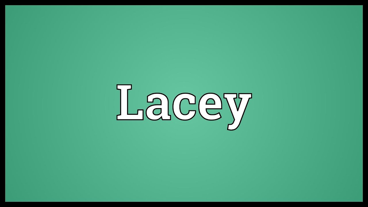 Lacey meaning dictionary