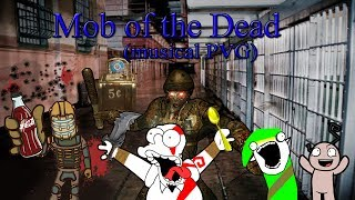 Mob of the dead [Musical PVG] | IsacPVG