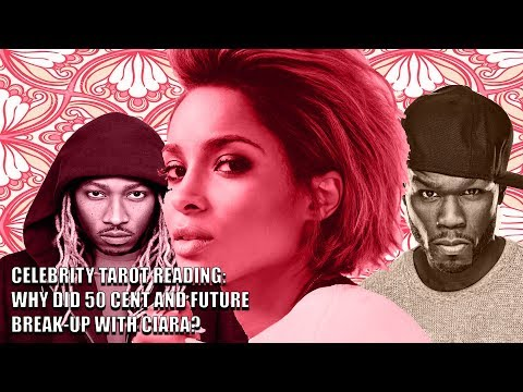 Psychic Reading: Ciara - Why Did Future and 50 Cent Break-Up With Her?