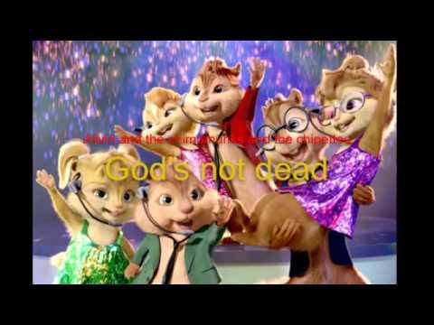 God's not Dead (chipmunks version)