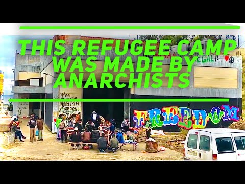 No Borders Kitchen: An Anarchist Refugee Camp