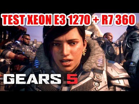 Test Gears 5 Xeon E3 1270 + R7 360