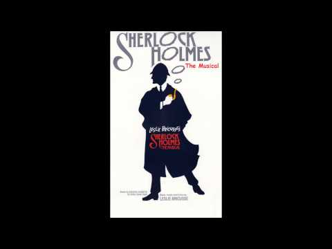 Sherlock Holmes - the Musical  Anything You Want to Know