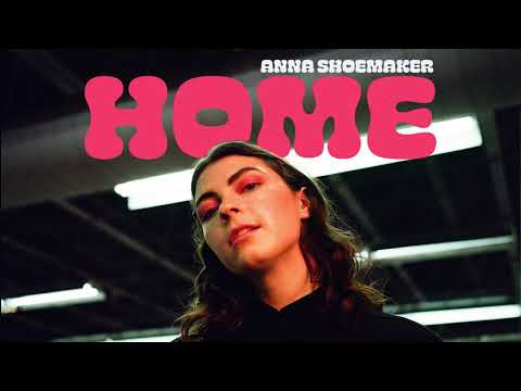 Anna Shoemaker - Home (Official Audio)