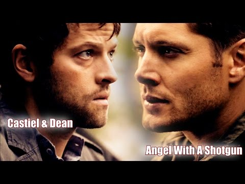 Castiel & Dean -   Angel with a Shotgun (Video/Song Request)