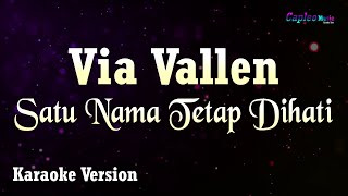 Via Vallen - Satu Nama Tetap Dihati (Karaoke Version)