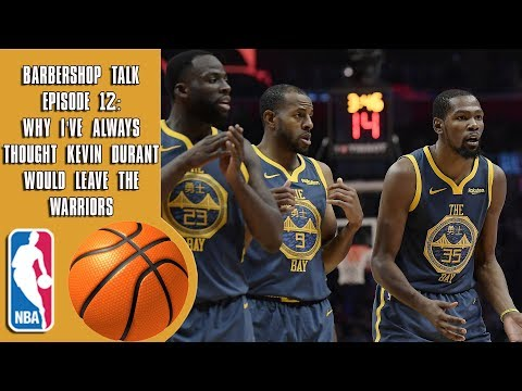 Why Ive Always Thought Kevin Durant Will Leave The Warriors - Barbershop talk (Episode 12)
