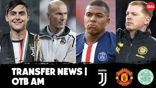 Transfer News | Dybala to Man Utd? | Crazy Mbappe money | Selling Celtic | Latest rumours