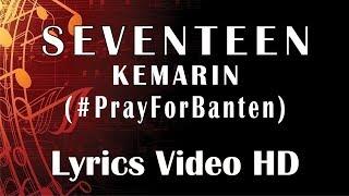 SEVENTEEN - KEMARIN [Video Lyrics] #PrayForBanten