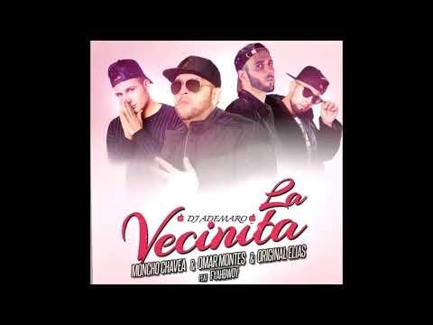 Moncho Chavea & Omar Montes & Original Elias ft Fyahbwoy - La Vecinita & DJ ADEMARO