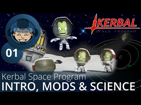INTRODUCTION, MODS & FIRST SCIENCE - Kerbal Space Program: Ep. #1 - Gameplay & Walkthrough