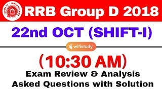 RRB Group D (22 Oct 2018, Shift-I) Exam Analysis & Asked Questions