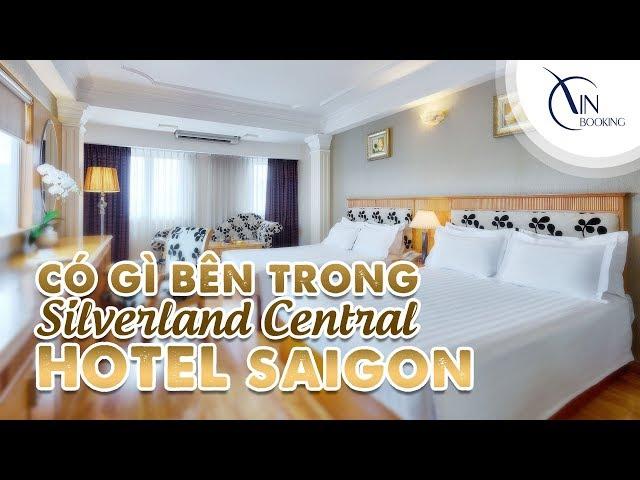 Vietnam Booking  Có gì bên trong Khách sạn Silverland Central Hotel Sài Gòn