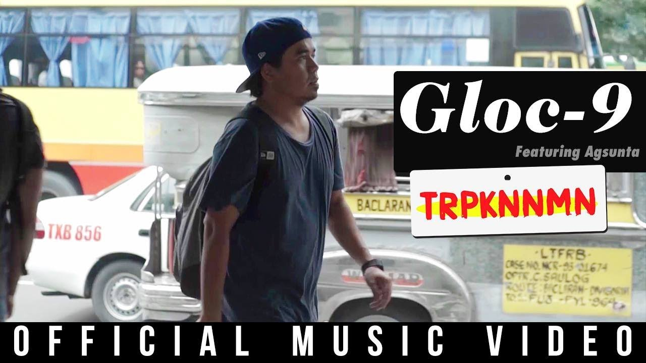 Gloc-9 feat. Agsunta - TRPKNNMN (Official Music Video)