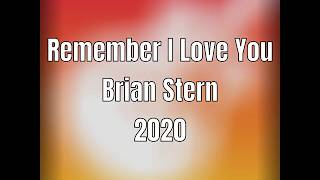 Remember I Love You - Brian Stern Music 2020