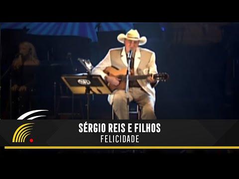 Sérgio Reis - Felicidade - Sérgio Reis e Filhos