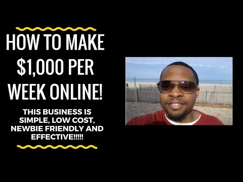 How To Make $1,000 Per Week Online