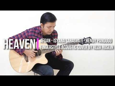 Heaven - Afgan, Isyana Sarasvati, Rendy Pandugo (Fingerstyle Improvisation Acoustic Guitar Cover)