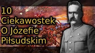 10 Ciekawostek na temat-Józefa Piłsudskiego