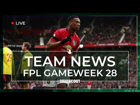 MARTIAL OUT? | FPL GW 28 TEAM NEWS - INJURIES AND LINEUPS | Fantasy Premier League Tips 19/20