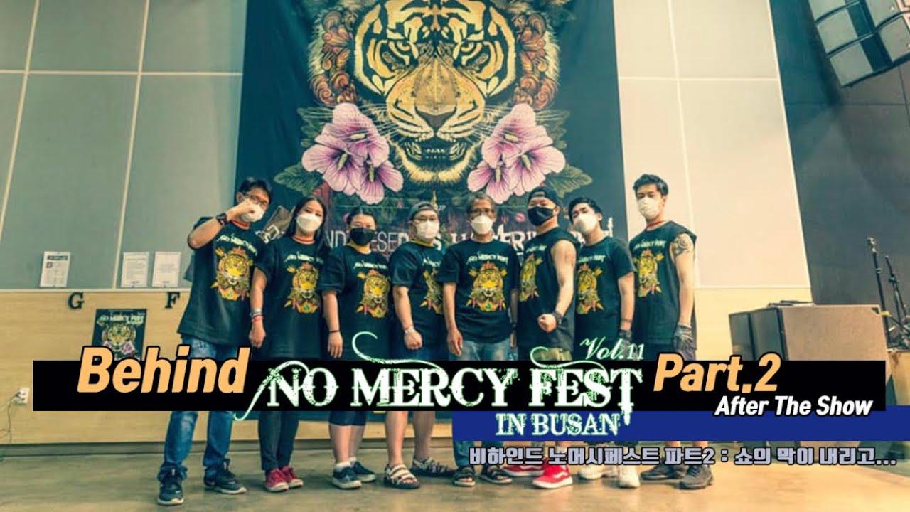 비하인드 'No Mercy Fest 11 in Busan' ② :  After The Show