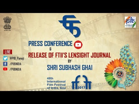 #IFFI2017: Release of FTII's Lensight journal by Shri Subhash Ghai