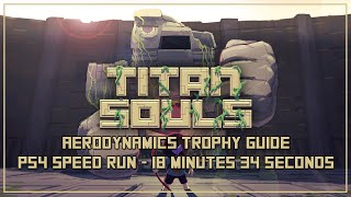 Titan Souls - Aerodynamics Trophy Guide (Complete the Game in Under 20 Minutes)