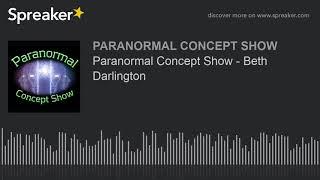 Paranormal Concept Show - Beth Darlington
